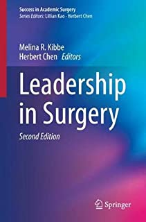 Leadership in Surgery (Success in Academic Surgery)