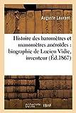 Histoire des baromètres et manomètres anéroïdes : biographie de Lucien Vidie, inventeur