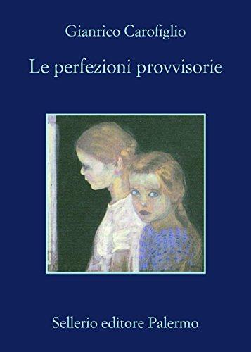 Le perfezioni provvisorie (Le indagini dell'avvocato Guerrieri Vol. 4)