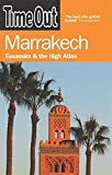 Time Out Marrakech: Essaouira and the High Atlas (Time Out Guides) - Editors of Time Out