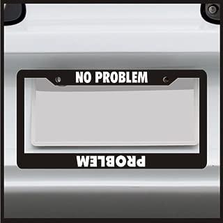 Sticker Connection | No Problem/Problem | License Plate Frame, Fits Standard USA License Plates