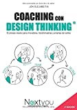 Coaching con Design Thinking: El proceso creativo para innovadores,...