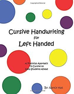 Cursive Handwriting for Left Handed (A Practical Approach to Cursive to Keep Students Ahead)