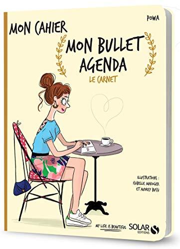 Mon cahier Mon bullet agenda : Le carnet