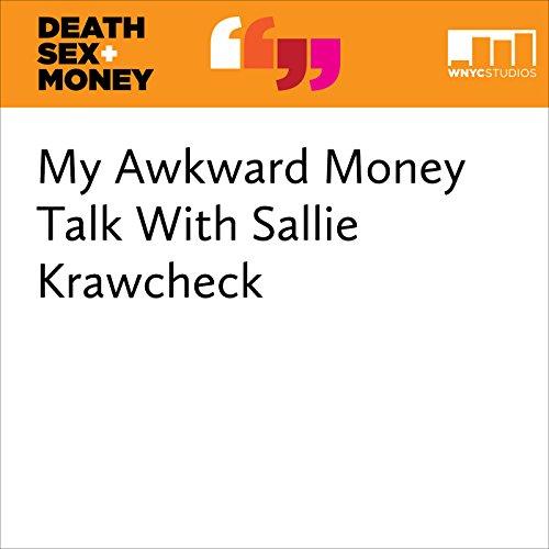 My Awkward Money Talk With Sallie Krawcheck audiobook cover art