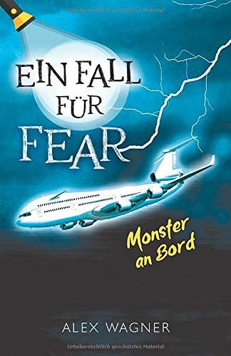Monster an Bord: Jugendkrimi (Ein Fall für FEAR, Band 1)