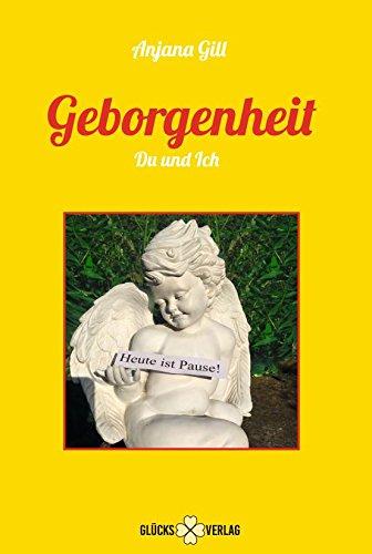 Anjana Gill - Jeweils 1 Buch -Geborgenheit- und -Nur für Dich- das Geschenkset Bücher für mehr Glück und Lebensfreude Wunscherfüllung Engel Lebenshilfe