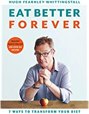 Eat Better Forever: 7 Ways to Transform Your Diet