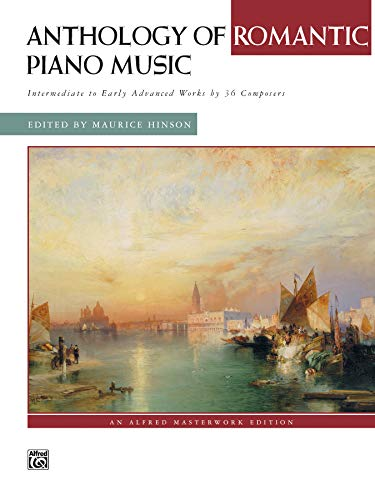 Anthology of Romantic Piano Music: Intermediate to Early Advanced Works by 36 Composers, Comb Bound Book (Alfred Masterwork Edition)