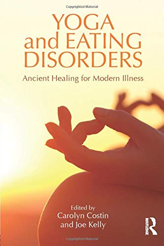 Yoga and Eating Disorders: Ancient Healing for Modern Illness