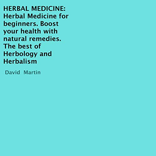 Herbal Medicine: Herbal Medicine for Beginners. Boost Your Health with Natural Remedies Titelbild