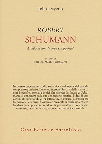 Robert Schumann. Araldo di una «nuova era poetica»