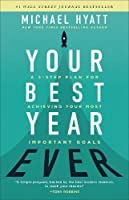 Your Best Year Ever: A 5-Step Plan for Achieving Your Most Important Goals