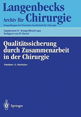 Qualitätssicherung durch Zusammenarbeit in der Chirurgie : 18. - 22. April 1995, Berlin