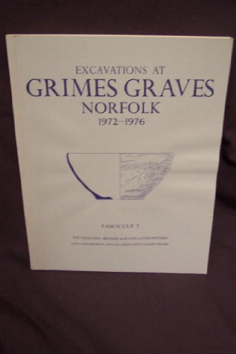 Excavations at Grimes Graves, Norfolk, 1972-76: Neolithic Bronze Age and Later Pottery. I.H.Longworth, etc Fasc. 2