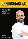 unforketable.it. la cucina italiana di niko romito a casa tua: 100 ricette da scoprire a casa tua passo dopo passo