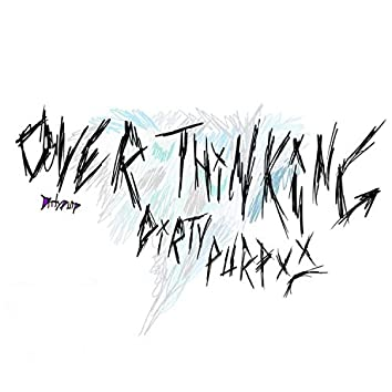 Overthinkin'