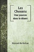 Les Chouans: Une passion dans le désert