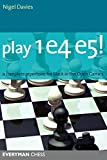 Play 1e4 E5: A Complete Repertoire For Black In The Open Games (everyman Chess)-Davies, Nigel