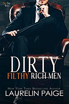 Dirty Filthy Rich Men (Dirty Duet Book 1) by [Laurelin Paige]