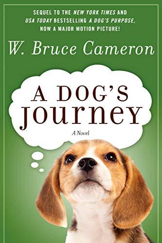 A Dog's Journey: A Novel (A Dog's Purpose, 2)