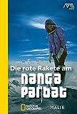 Die rote Rakete am Nanga Parbat - Reinhold Messner