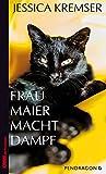 Jessica Kremser: Frau Maier macht Dampf