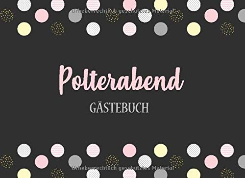 Polterabend Gästebuch: Individuelles Gästebuch, Eintragbuch für Gäste - Mehr als 100...