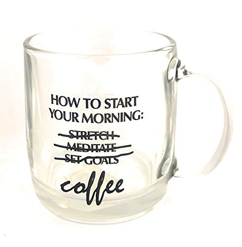 """Luminarc """"How to Start Your Morning"""" Quote Coffee Glass Nordic Mug 13 Oz"""