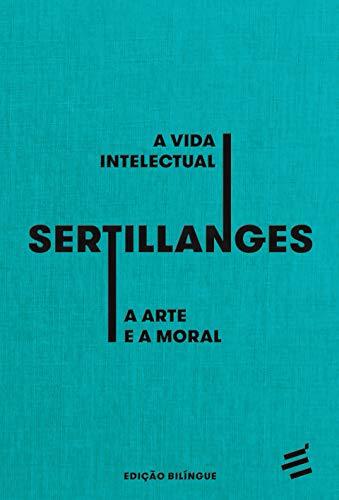 A Vida Intelectual - A Arte e a Moral