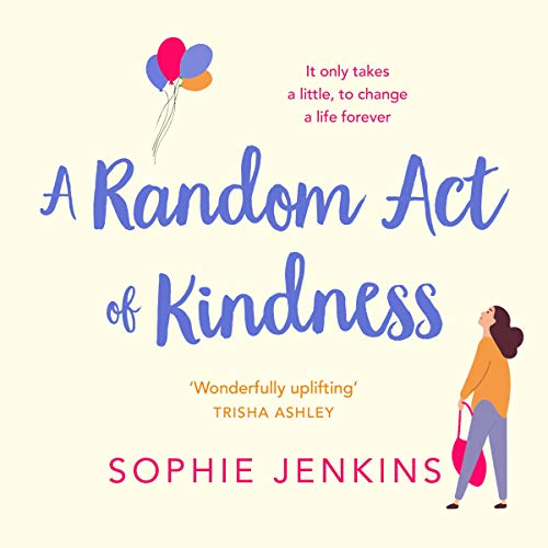 A Random Act of Kindness Audiobook By Sophie Jenkins cover art