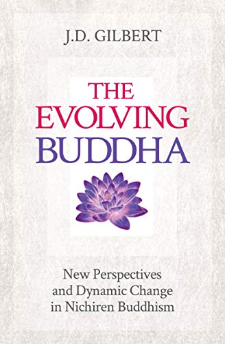 The Evolving Buddha: New Perspectives and Dynamic Change in Nichiren Buddhism (SGI)