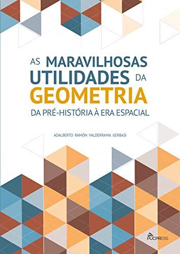 As Maravilhosas Utilidades da Geometria: da Pré-História à era Espacial (Portuguese Edition)