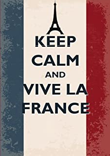 Keep Calm and Vive La France Inspirational Quote Academic Planner (A5): A Monthly/Weekly Organizer for College Students and Teachers with the French ... (2017-2018 Planners with French Holidays)