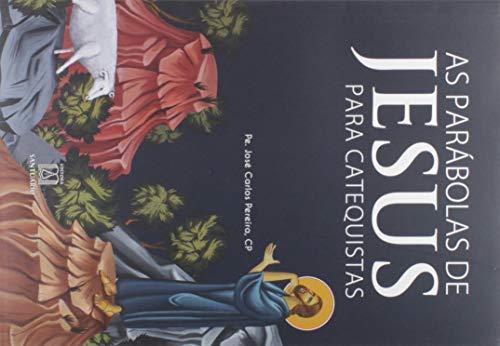 As Parabolas de Jesus Para Catequistas