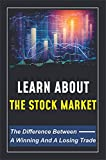 Learn About The Stock Market: The Difference Between A Winning And A Losing Trade: Trading Management (English Edition)