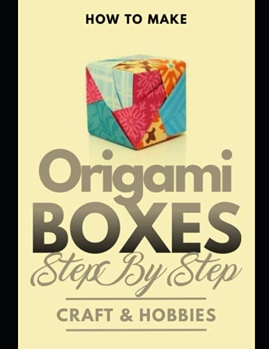 How To Make Origami Boxes Step By Step