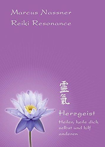Reiki Resonance Herzgeist: Heiler, heile dich selbst und hilf anderen
