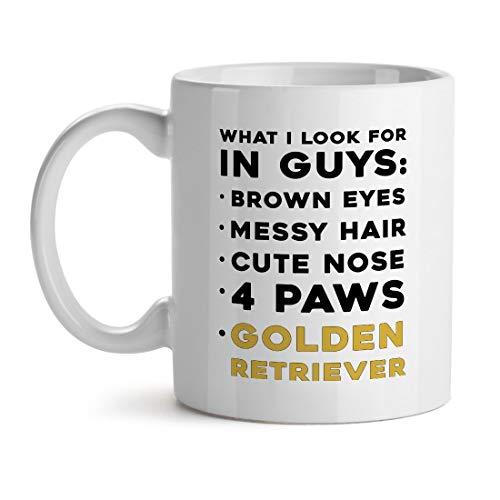 N\A was ich bei Jungs suche Braune Augen Unordentliches Haar Süße Nase 4 Pfoten Golden Retriever Hundeliebhaber - Inspirierend Einzigartiges Beliebtes Büro Tee Kaffeebecher Geschenk