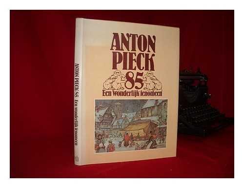 Anton Pieck 85. Een wonderlijk fenomeen
