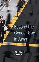 Beyond the Gender Gap in Japan (Michigan Monograph Series in Japanese Studies)