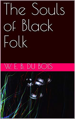 The Souls of Black Folk (English Edition)