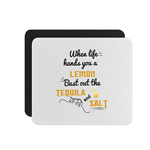 Mouse Pad When Life Hands You a Lemon Bust Out The Tequila and Salt Neoprene Office Mouse Mat - Square Shape