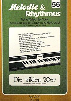 DIE WILDEN 20ER - arrangiert für Keyboard [Noten/Sheetmusic] aus der Reihe: MELODIE + RHYTHMUS 56