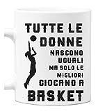 bubbleshirt Tazza Mug Basket in Ceramica Compleanno - Tutte Le Donne Nascono Uguali ma Solo Le Migliori Giocano a Basket - Idea Regalo