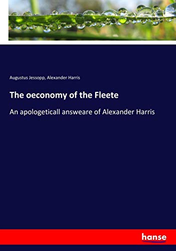 The oeconomy of the Fleete: An apologeticall answeare of Alexander Harris