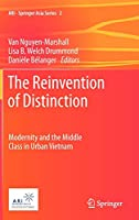 The Reinvention of Distinction: Modernity and the Middle Class in Urban Vietnam (ARI - Springer Asia Series, 2)