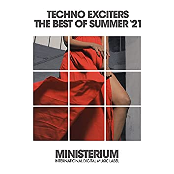Techno Exciters (The Best Of Summer '21)