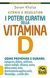 I poteri curativi della vitamina D. Vitamin D revolution...