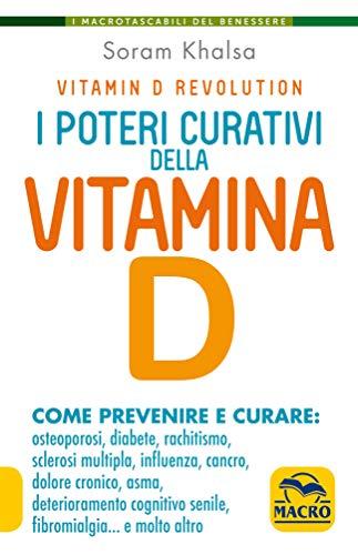 I poteri curativi della vitamina D. Vitamin D revolution